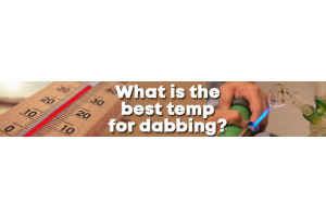 What is the best temperature for dabbing?