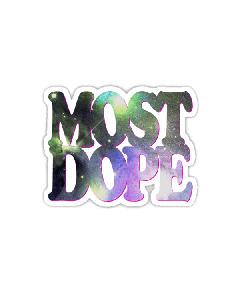 Vinyl Sticker - Most Dope