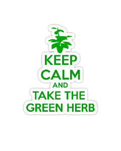 Vinyl Sticker - Keep Calm And Take The Green Herb